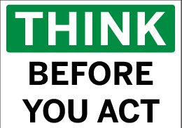 think_before_you_act